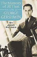 Memory of All That The Life of George Gershwin