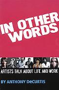 In Other Words Artists Talk About Life And Work