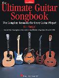 Ultimate Guitar Songbook The Complete Resource for Every Guitar Player!