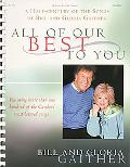 Bill and Gloria Gaither - All of Our Best to You: A Half-Century of the Songs of Bill and Gl...