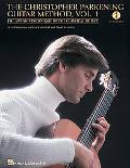 The Christopher Parkening Guitar Method - Volume 1: The Art and Technique of the Classical G...