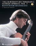 The Christopher Parkening Guitar Method - Volume 2: Intermediate to Upper-Intermediate Level...