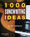 1000 Great Songwriting Ideas