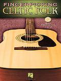 Fingerpicking Celtic Folk: 15 Songs Arranged for Solo Guitar in Standard Notation and Tab (G...
