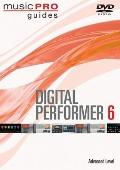 Digital Performer 6 : Advanced Level Music Pro Guides Series