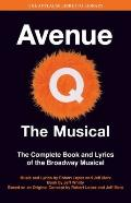 Avenue Q: The Musical: The Complete Book and Lyrics of the Broadway Musical (Applause Books)...