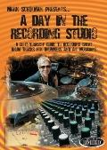 Day in the Recording Studio : A Do-It Yourself Guide to Recording Great Drum Tracks for Drum...