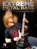 Extreme Metal Bass : Essential Techniques, Concepts, and Applications for the Metal Bassist