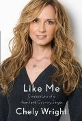 Like Me : Confessions of a Heartland Country Singer