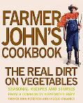 Farmer John's Cookbook The Real Dirt on Vegetables