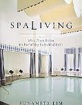 Spa Living For Revitalizing Body-Mind-Spirit
