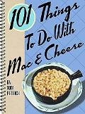 101 Things to Do With MAC & Cheese One Hundred and One Things to Do With MAC and Cheese