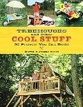Treehouses and Other Cool Stuff