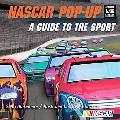 NASCAR Pop-Up Book: A Guide To The Sport (NASCAR Library Collection (Gibbs Smith))