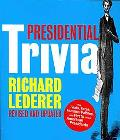 Presidential Trivia Revised and Updated: The Feats, Fates, Families, Foibles, and Firsts of ...