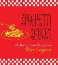 Spaghetti Sauces : Authentic Italian Recipes from Biba Caggiano