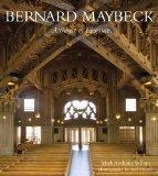 Bernard Maybeck Architect of Elegance