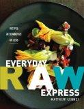 Everyday Raw Express: Recipes in 30 Minutes or Less