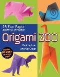 Origami Zoo: 25 Fun Paper Animal Creat ions!