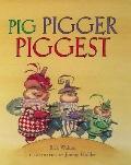 Pig, Pigger, Piggest (new)