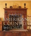 Early American Country Homes : A Return to Simpler Living