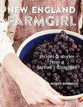 New England Kitchen : Recipes and Stories from a Farmer's Daughter