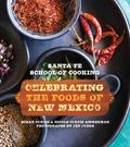 Celebrating the Foods of New Mexico : The Santa Fe School of Cooking