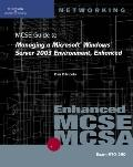 70-290: MCSE Guide to Managing a Microsoft Windows Server 2003 Environment,