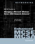 70-291: MCSE Guide to Managing a Microsoft Windows Server 2003 Network, Enh