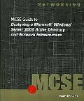 70-297: MCSE Guide to Designing a Microsoft Windows Server 2003 Active Dire
