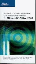 Microsoft Office Specialist Exam Reference for Office 2007