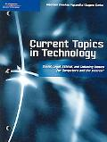 Current Topics in Technology Social, Legal, Ethical, and Industry Issues for Computers and t...