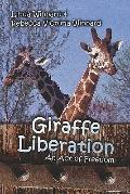 Giraffe Liberation An Act of Freedom