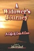 Widower's Journey A Life of Loss And Love