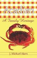 Acadian A Family Heritage