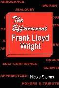 Effervescent Frank Lloyd Wright