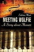 Meeting Wolfie A Story About Mozart