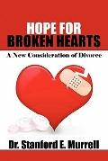Hope for Broken Hearts A New Consideration of Divorce