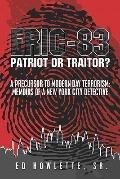 Eric-83: Patriot or Traitor? a Precursor to Modern Day Terrorism