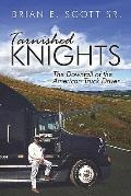 Tarnished Knights The Downfall of the American Truck Driver