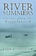 River Summers Stories from the Rappahannock