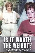 Is It Worth the Weight?: A True-Life Documentary on the Negative Impact of Gastric Bypass Su...