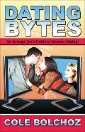 Dating Bytes: An Average Joe's Guide to Internet Dating!