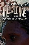 The Plunge: The Fate of a Paragon