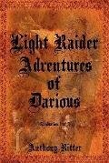 Light Raider Adventures of Darious: Graduation (1 of 3)