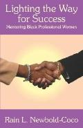 Lighting the Way for Success: Mentoring Black Professional Women
