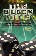 Black Dice: How You Can Invert the Odds at Craps with 30 Combinations in Your Favor