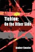 Tichion: On the Other Side