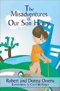 The Misadventures Of Our Son Henry