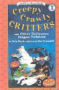 Creepy Crawly Critters and Other Halloween Tongue Twisters (An I Can Read, Level 1)